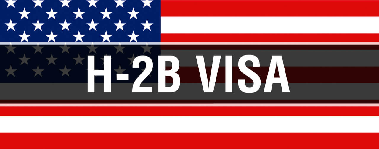 Additional 22,000 H2B Visas Made Available for FY-2021 For Certain Employers In Need